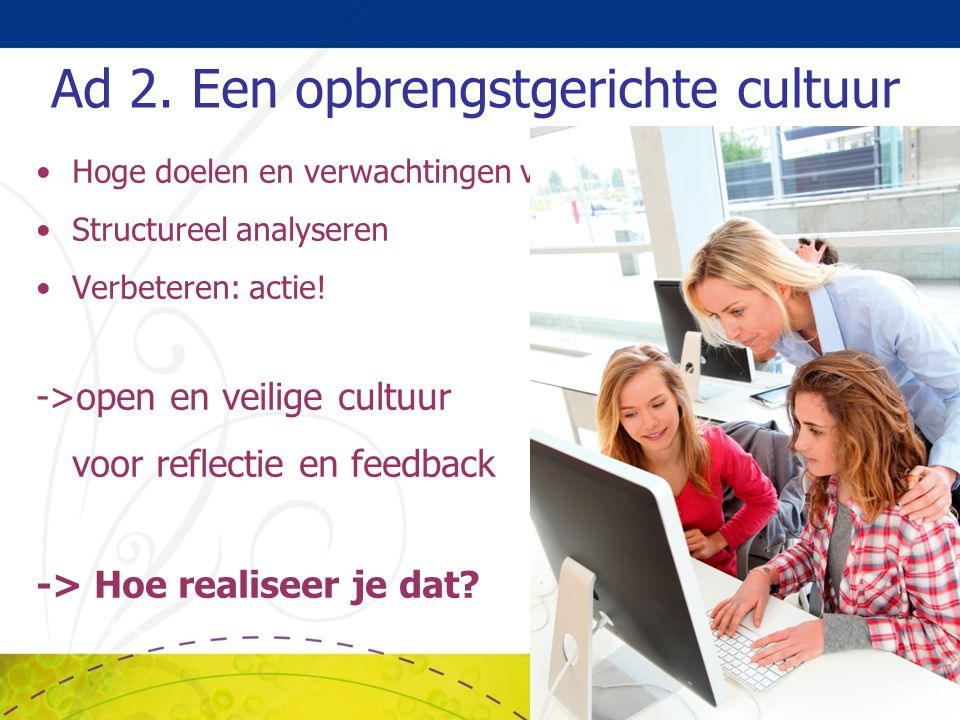 Ad 2. Een opbrengstgerichte cultuur