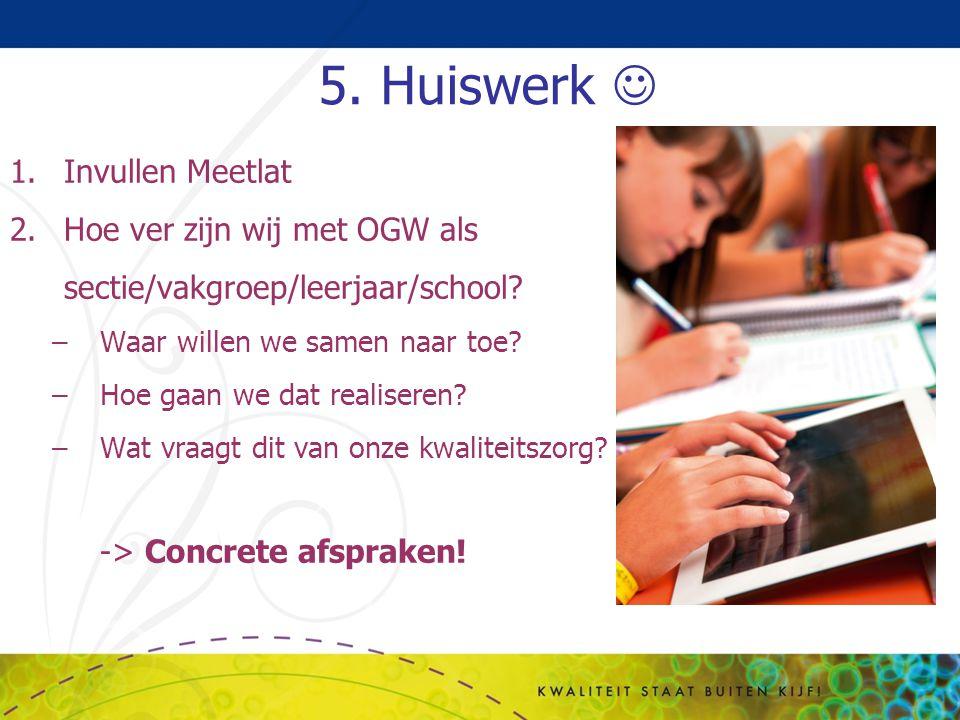 5. Huiswerk  Invullen Meetlat Hoe ver zijn wij met OGW als