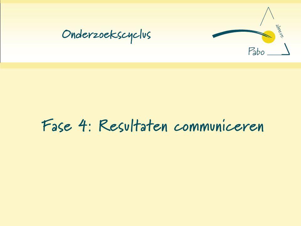 Fase 4: Resultaten communiceren