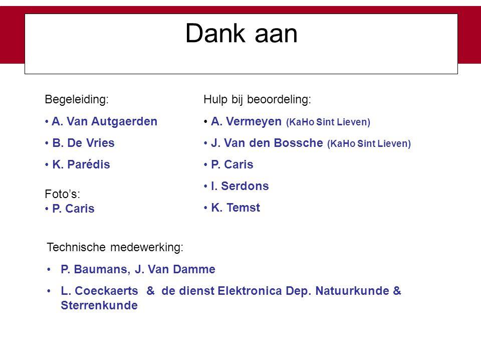 Dank aan Begeleiding: A. Van Autgaerden B. De Vries K. Parédis