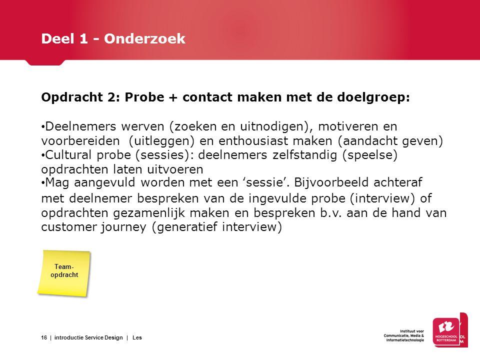 Deel 1 - Onderzoek Opdracht 2: Probe + contact maken met de doelgroep: