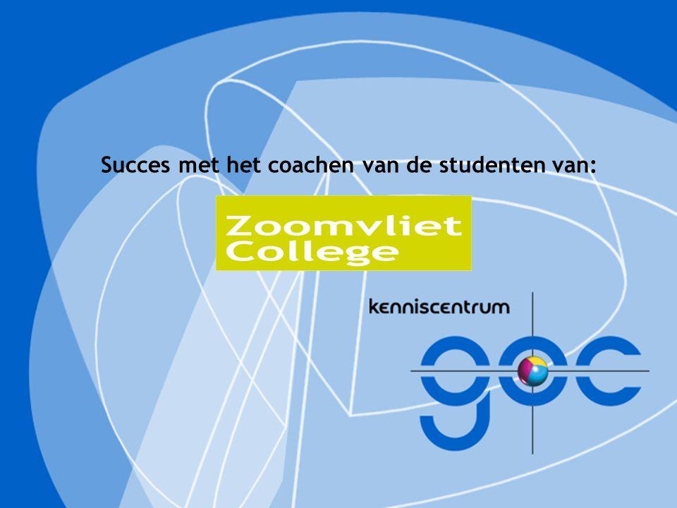 Succes met het coachen van de studenten van: