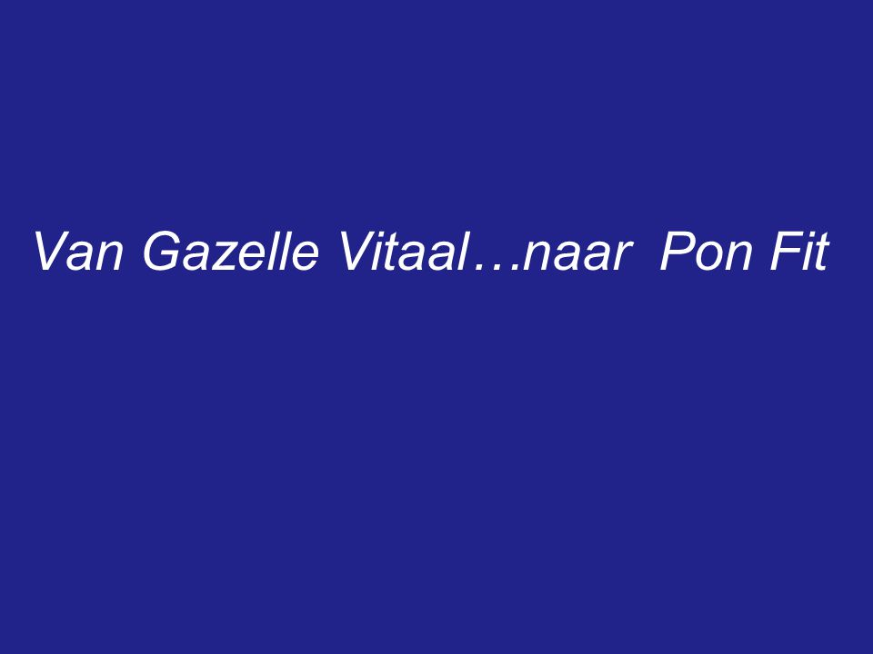 Van Gazelle Vitaal…naar Pon Fit