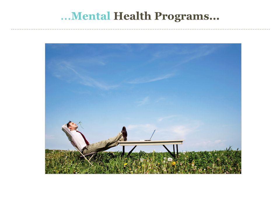 …Mental Health Programs...