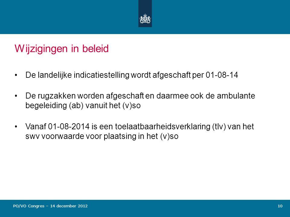 Wijzigingen in beleid De landelijke indicatiestelling wordt afgeschaft per 01-08-14.
