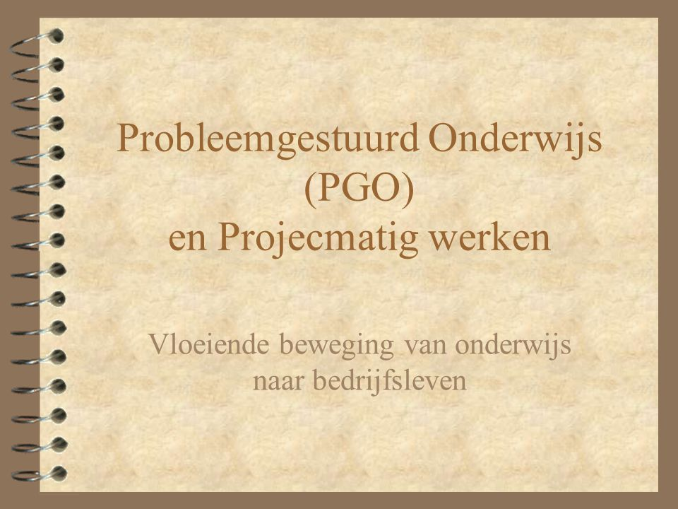 Probleemgestuurd Onderwijs (PGO) en Projecmatig werken