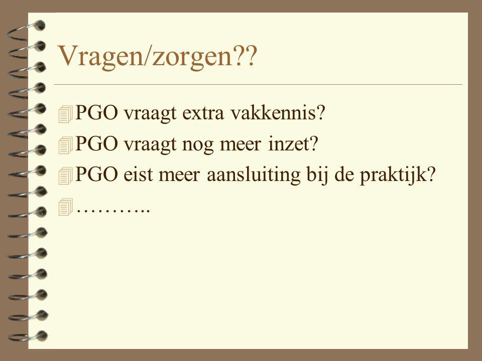 Vragen/zorgen PGO vraagt extra vakkennis PGO vraagt nog meer inzet