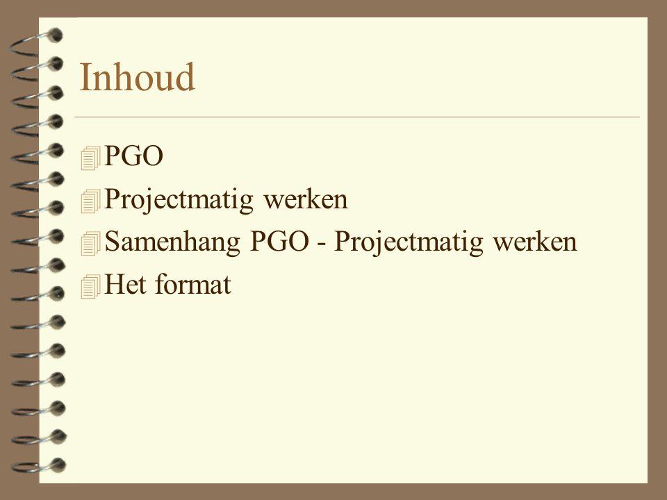 Inhoud PGO Projectmatig werken Samenhang PGO - Projectmatig werken