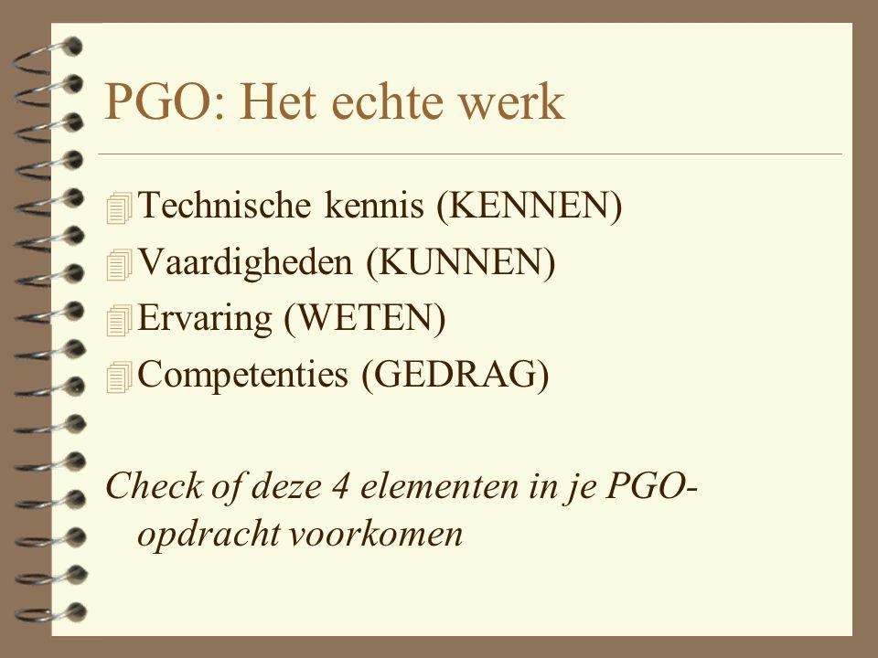 PGO: Het echte werk Technische kennis (KENNEN) Vaardigheden (KUNNEN)