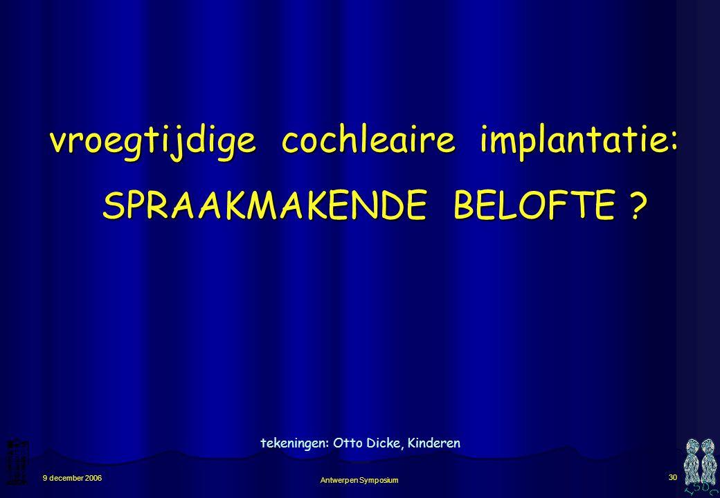 vroegtijdige cochleaire implantatie: SPRAAKMAKENDE BELOFTE