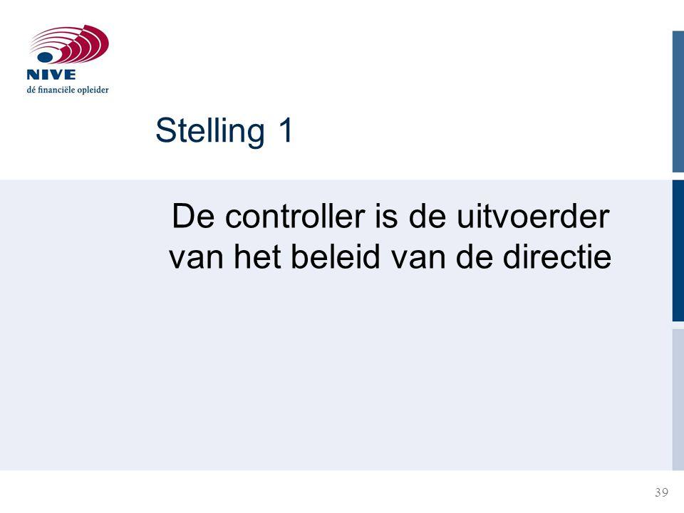 De controller is de uitvoerder van het beleid van de directie