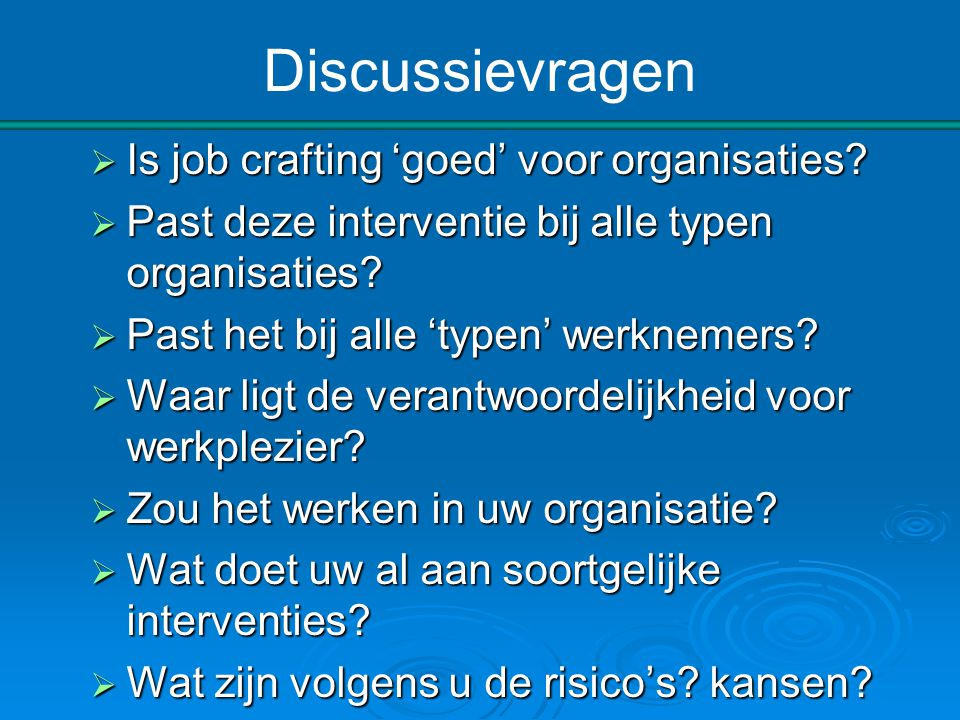 Discussievragen Is job crafting 'goed' voor organisaties