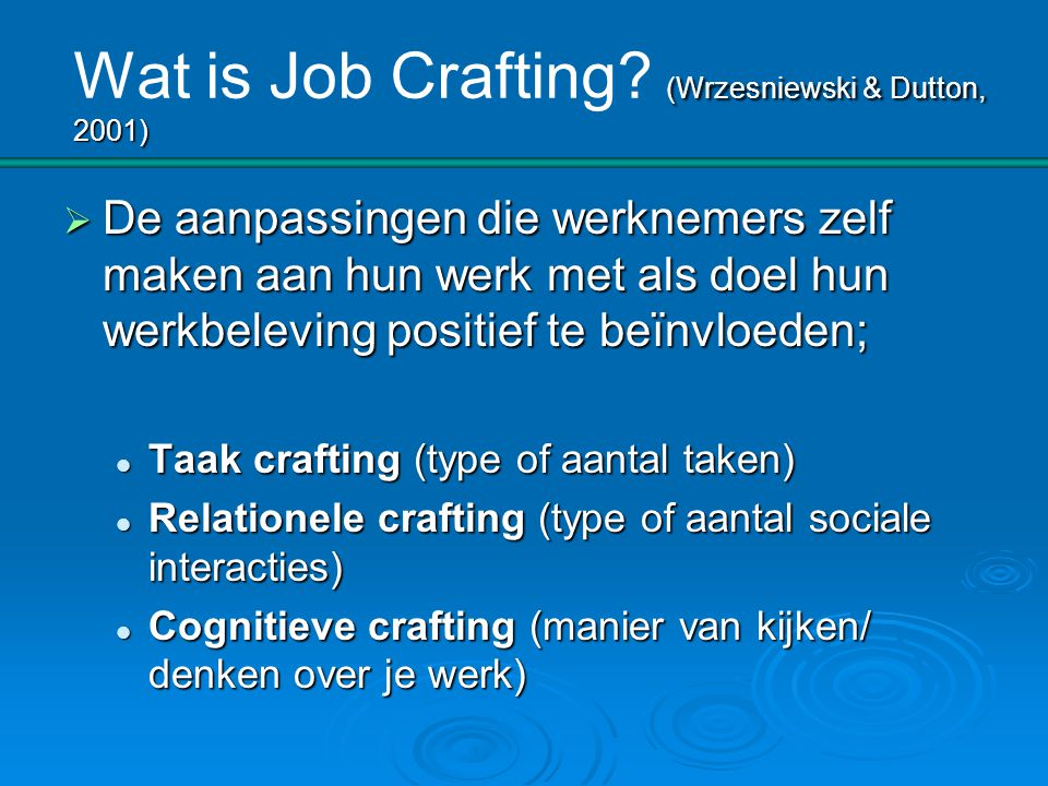 Wat is Job Crafting (Wrzesniewski & Dutton, 2001)