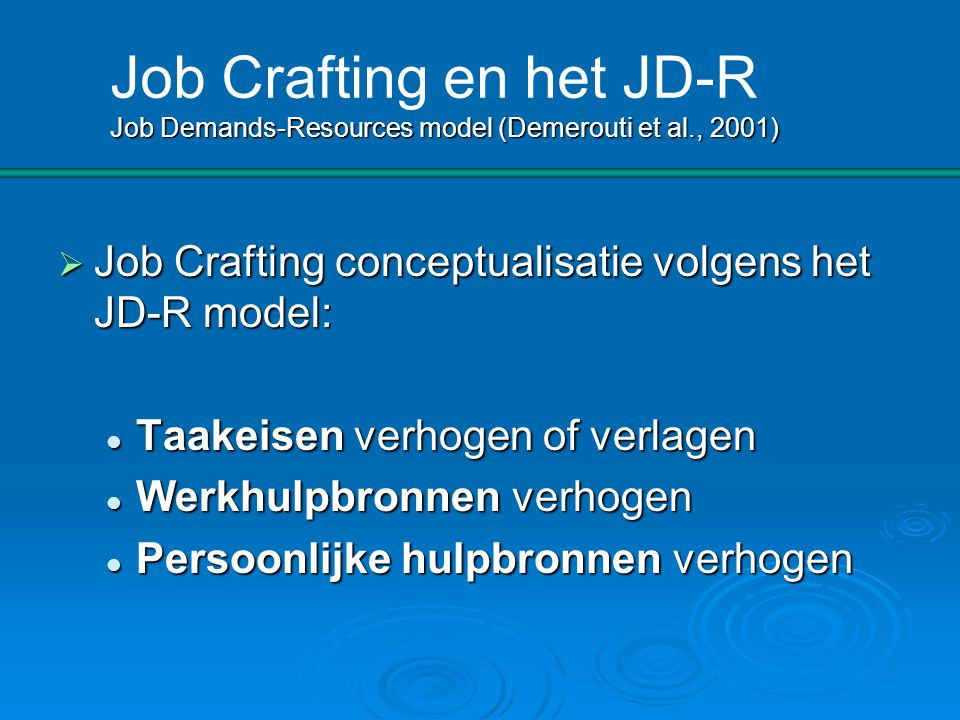 Job Crafting en het JD-R Job Demands-Resources model (Demerouti et al
