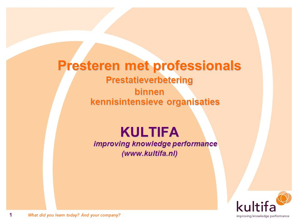 Presteren met professionals KULTIFA improving knowledge performance