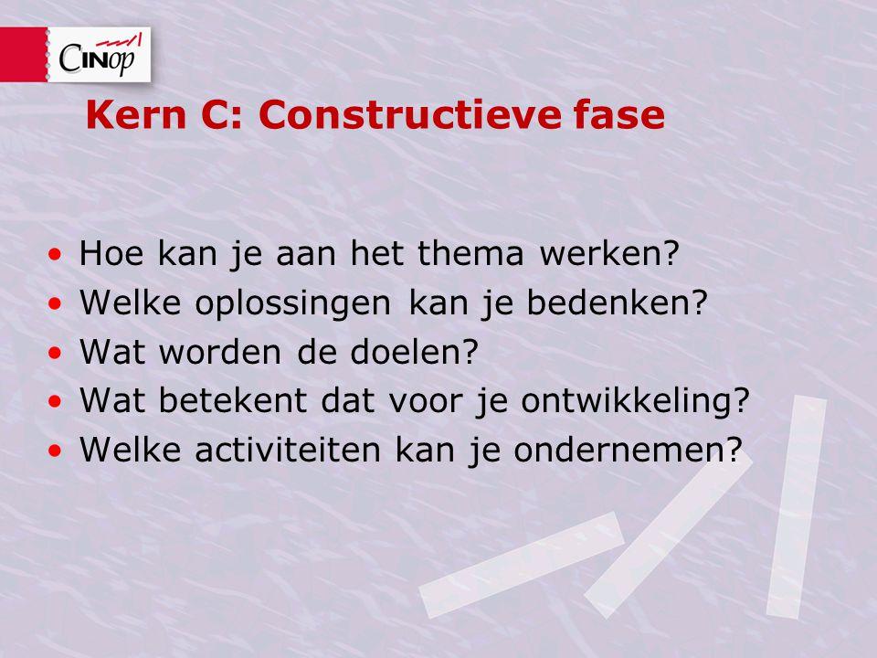 Kern C: Constructieve fase