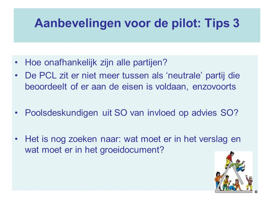 Aanbevelingen voor de pilot: Tips 3