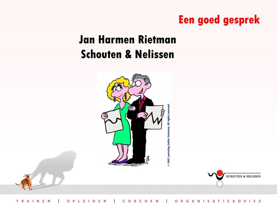 Een goed gesprek Jan Harmen Rietman Schouten & Nelissen