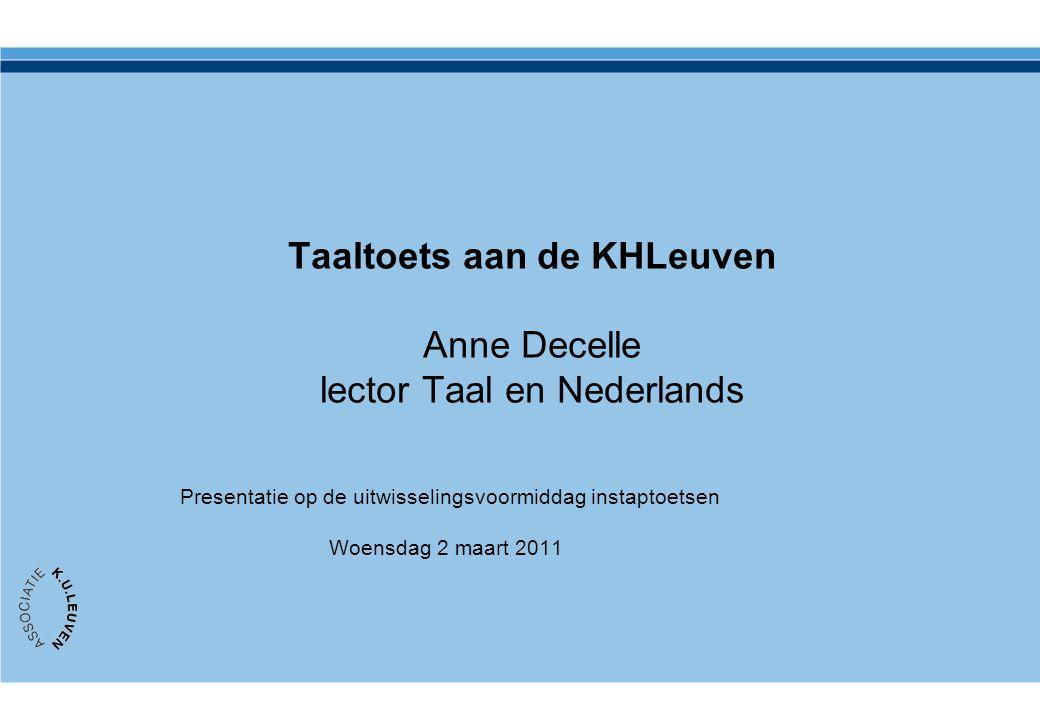 Taaltoets aan de KHLeuven Anne Decelle lector Taal en Nederlands