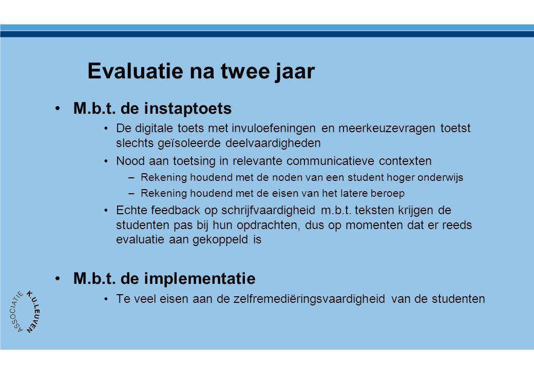 Evaluatie na twee jaar M.b.t. de instaptoets M.b.t. de implementatie