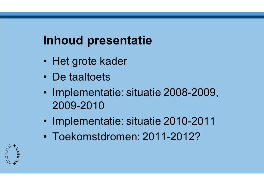 Inhoud presentatie Het grote kader De taaltoets