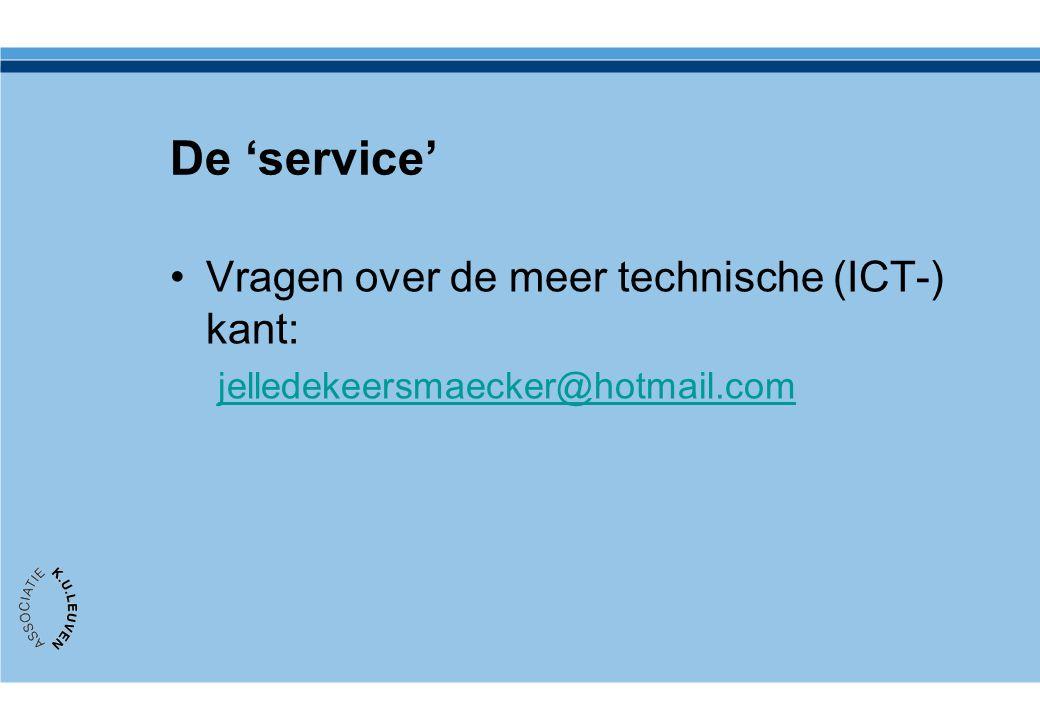 De 'service' Vragen over de meer technische (ICT-) kant: