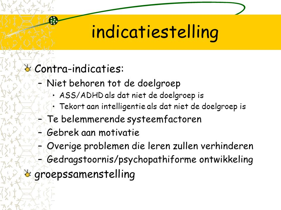 indicatiestelling Contra-indicaties: groepssamenstelling