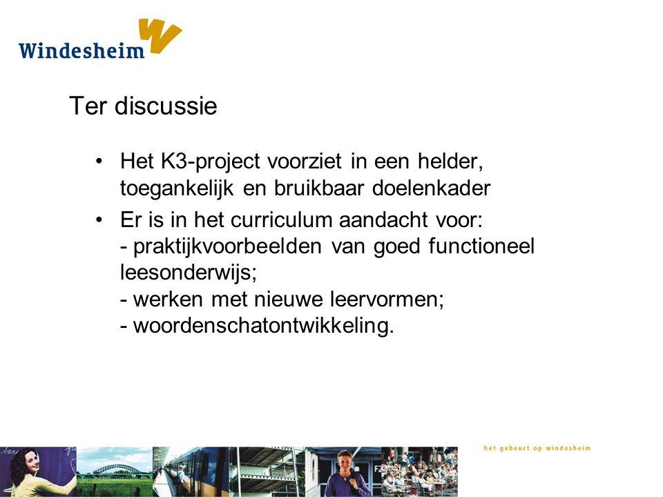 Ter discussie Het K3-project voorziet in een helder, toegankelijk en bruikbaar doelenkader.