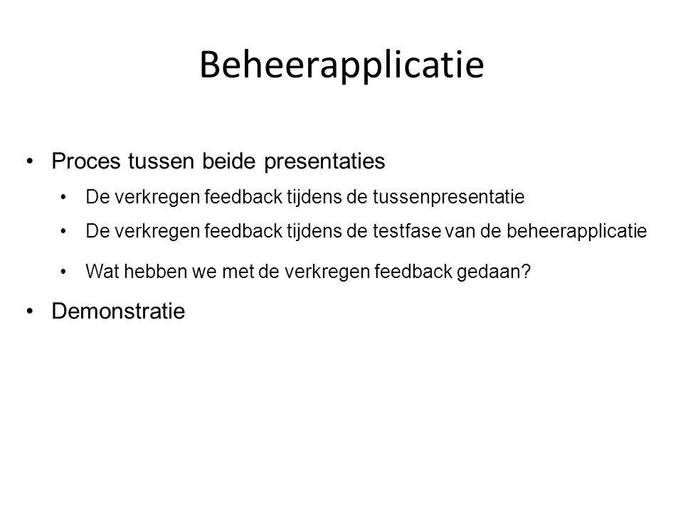 Beheerapplicatie Proces tussen beide presentaties Demonstratie