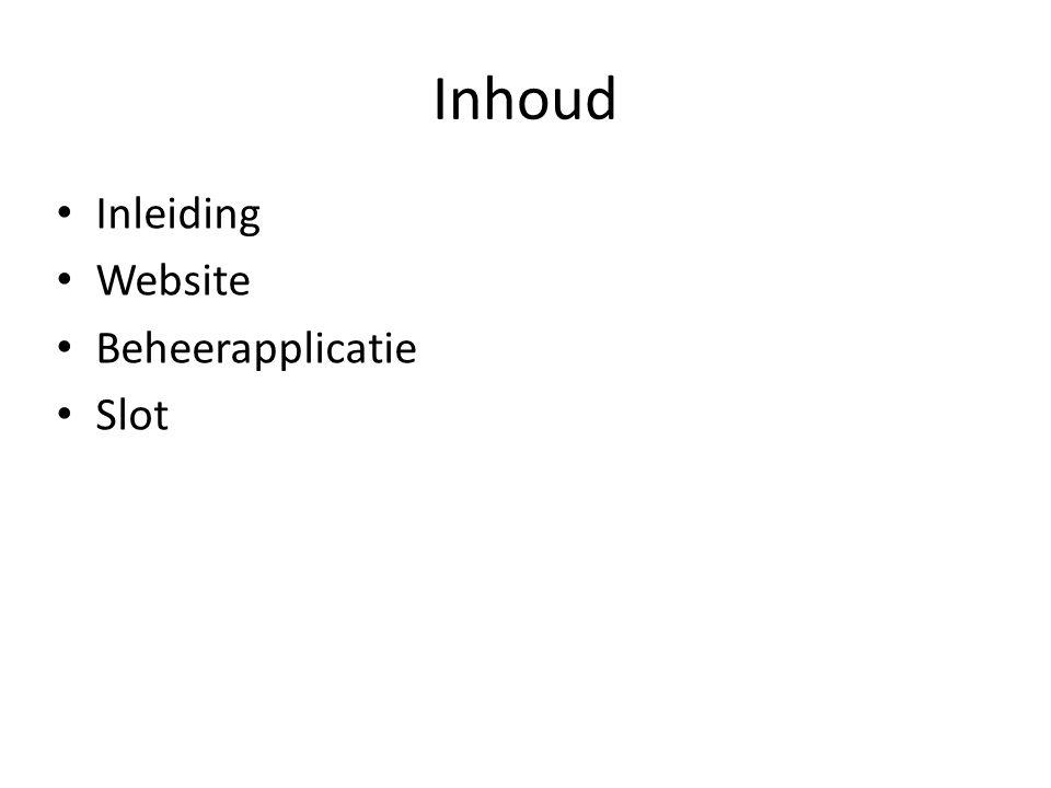 Inhoud Inleiding Website Beheerapplicatie Slot
