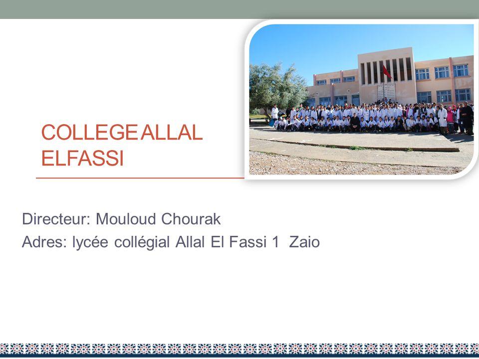 College allal elfassi Directeur: Mouloud Chourak