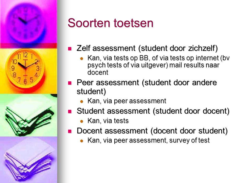 Soorten toetsen Zelf assessment (student door zichzelf)