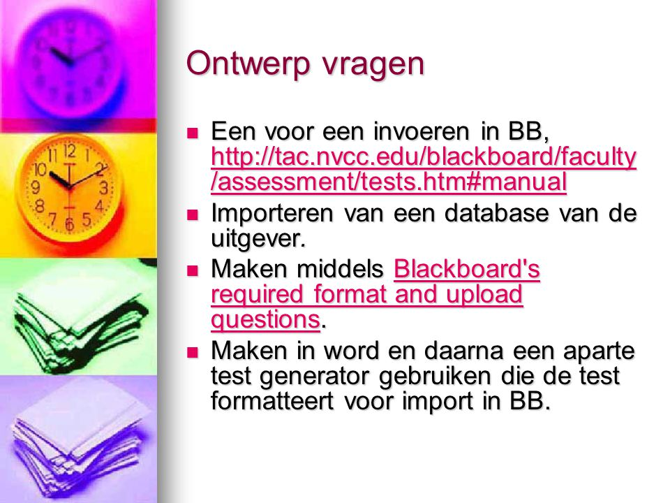 Ontwerp vragen Een voor een invoeren in BB, http://tac.nvcc.edu/blackboard/faculty/assessment/tests.htm#manual