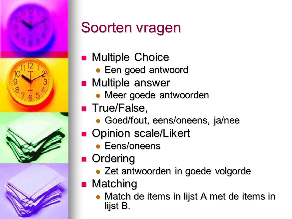 Soorten vragen Multiple Choice Multiple answer True/False,