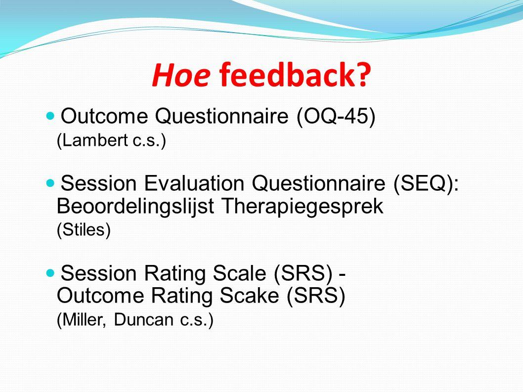 Hoe feedback Outcome Questionnaire (OQ-45) (Lambert c.s.)