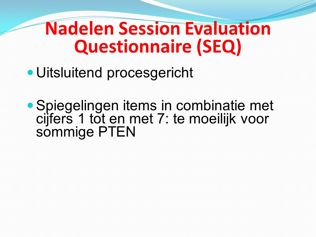 Nadelen Session Evaluation Questionnaire (SEQ)