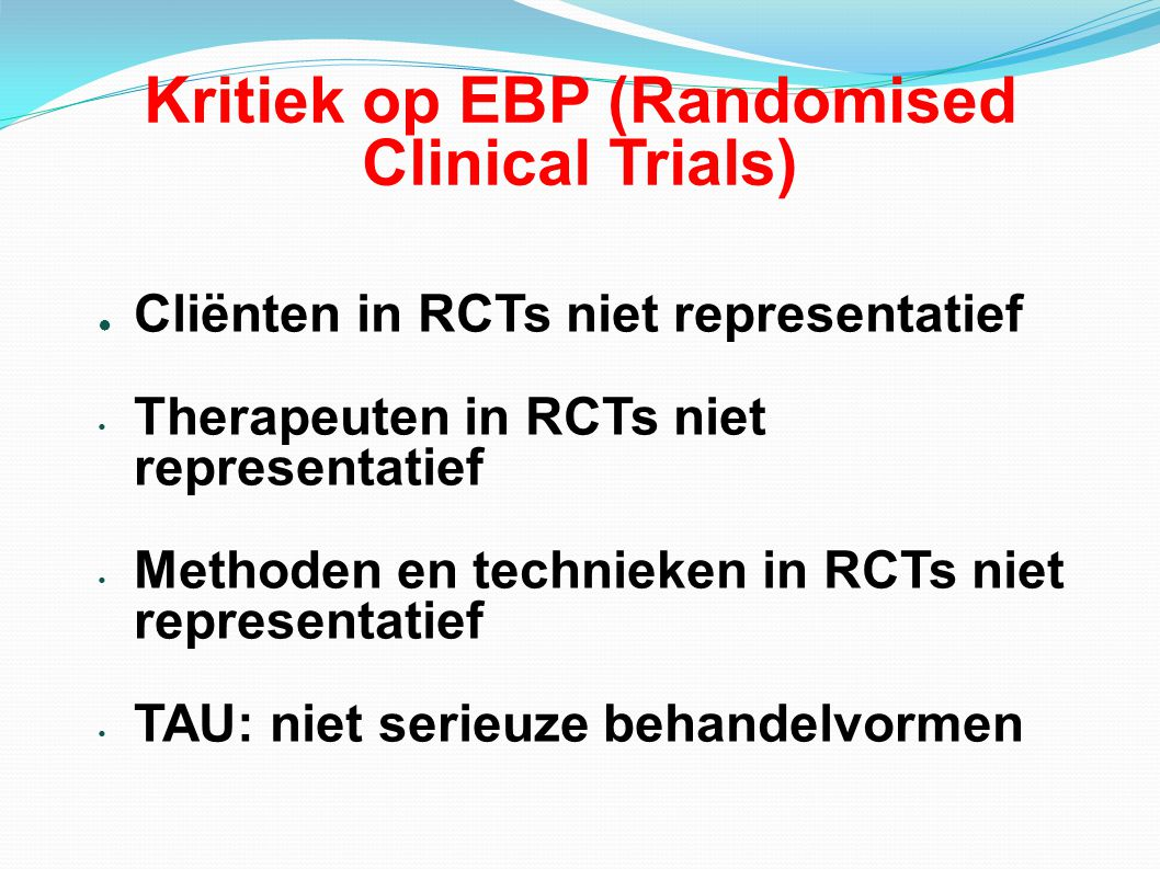 Kritiek op EBP (Randomised Clinical Trials)