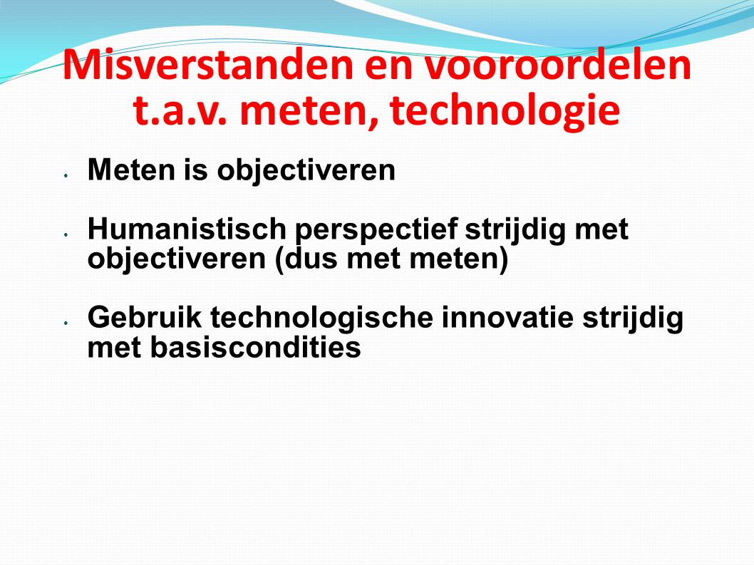 Misverstanden en vooroordelen t.a.v. meten, technologie