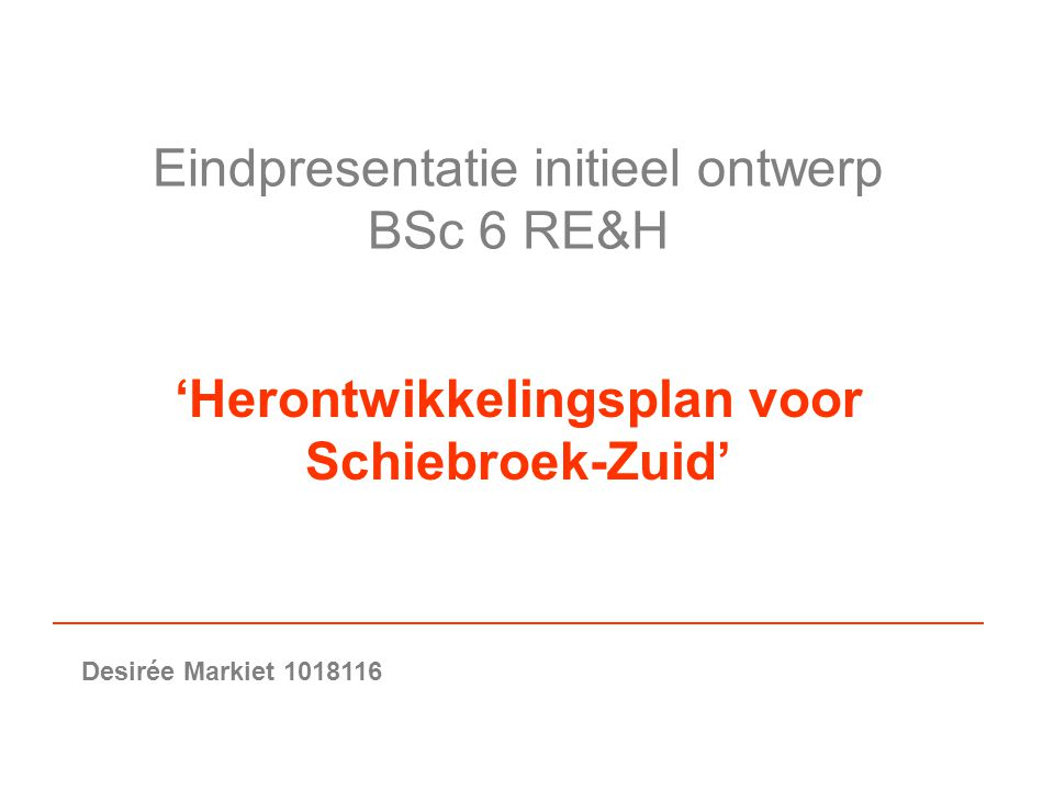 Eindpresentatie initieel ontwerp BSc 6 RE&H
