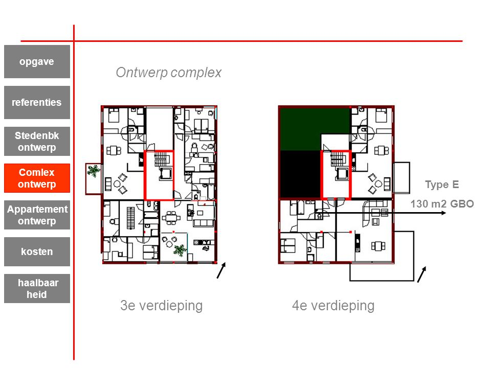 Ontwerp complex 3e verdieping 4e verdieping Type E 130 m2 GBO opgave