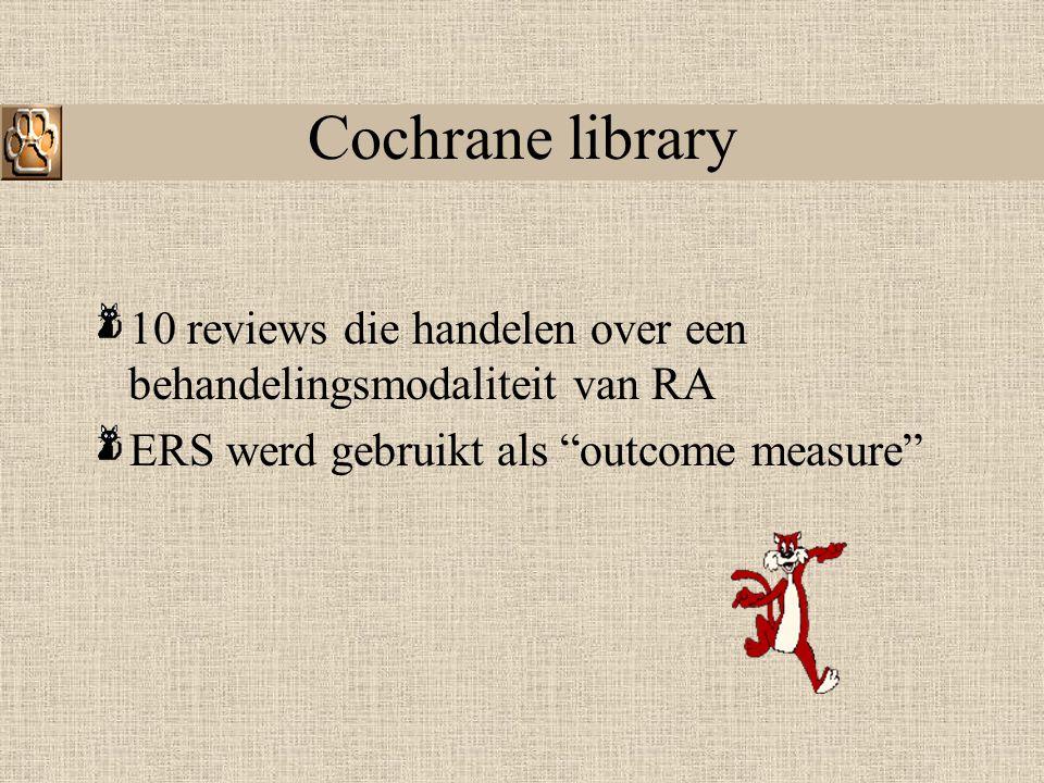 Cochrane library 10 reviews die handelen over een behandelingsmodaliteit van RA.