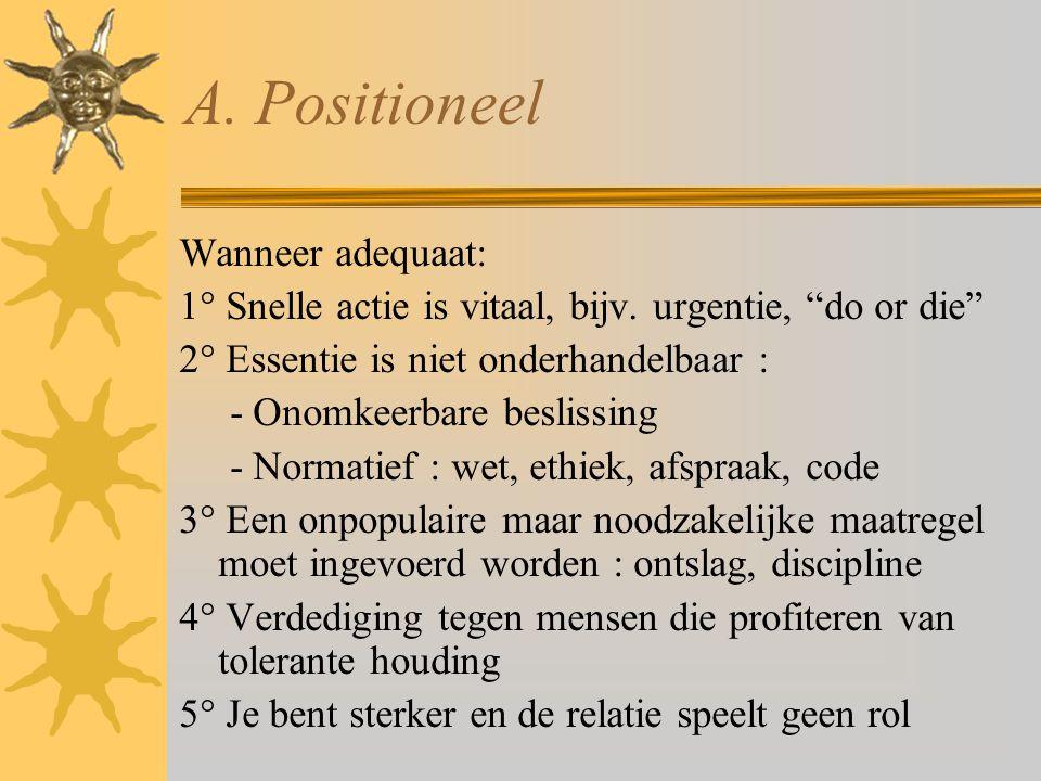 A. Positioneel Wanneer adequaat:
