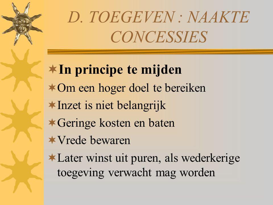 D. TOEGEVEN : NAAKTE CONCESSIES