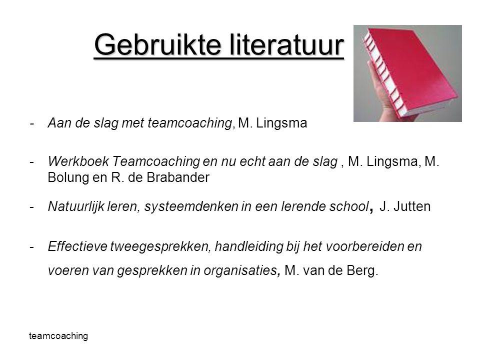 Gebruikte literatuur - Aan de slag met teamcoaching, M. Lingsma