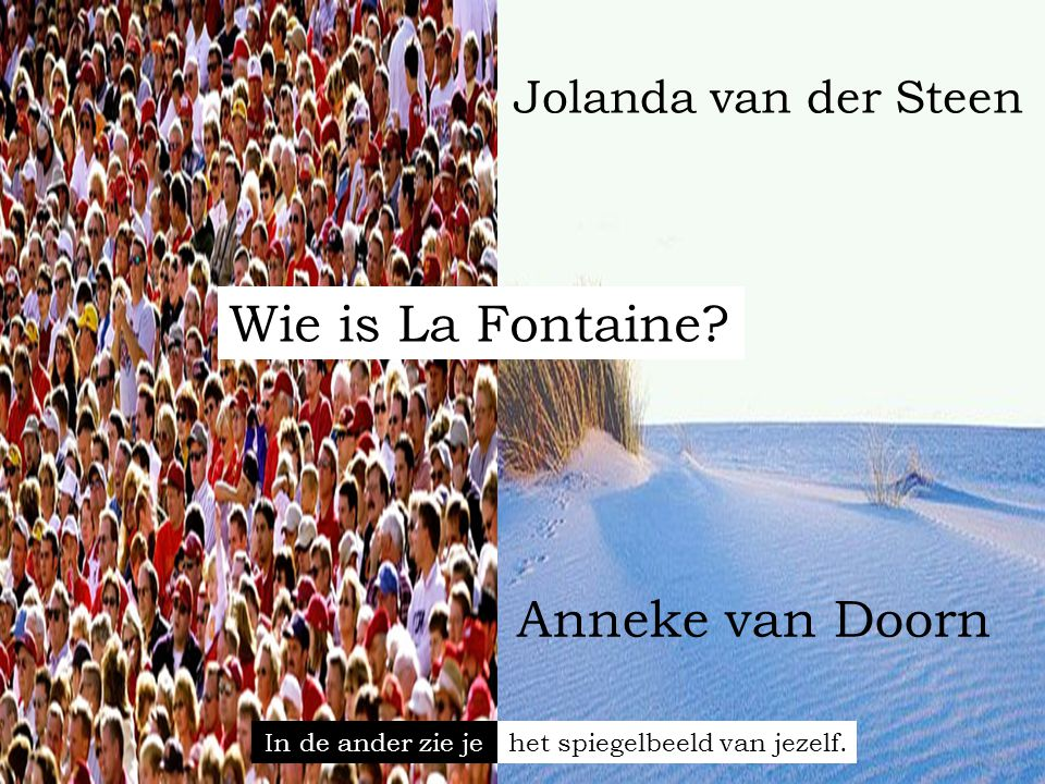Wie is La Fontaine Anneke van Doorn Jolanda van der Steen