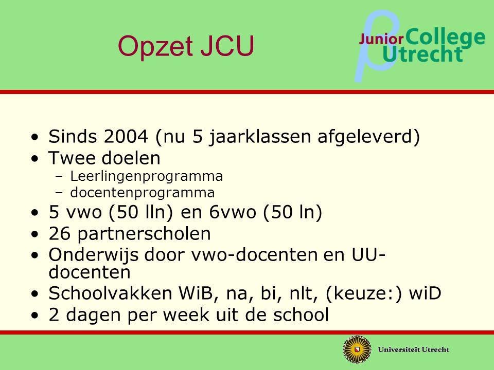 Opzet JCU Sinds 2004 (nu 5 jaarklassen afgeleverd) Twee doelen