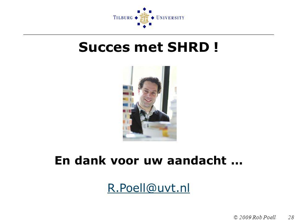En dank voor uw aandacht ... R.Poell@uvt.nl