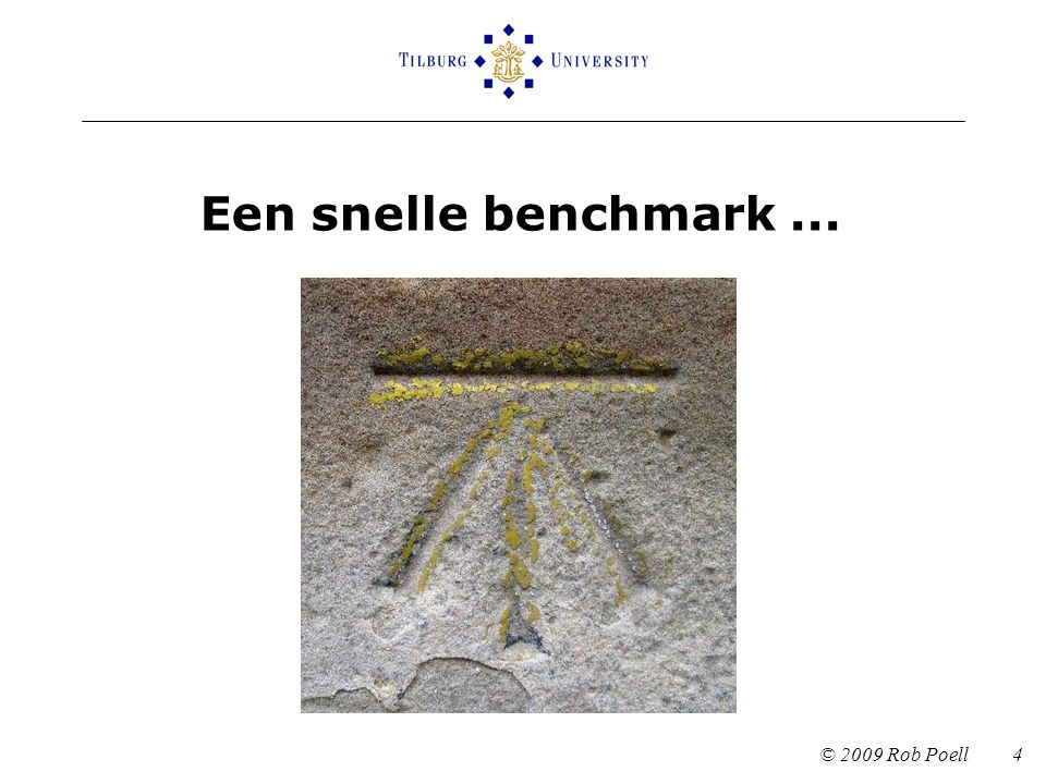 Een snelle benchmark ... © 2009 Rob Poell 4