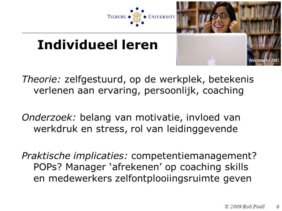 Individueel leren Theorie: zelfgestuurd, op de werkplek, betekenis verlenen aan ervaring, persoonlijk, coaching.