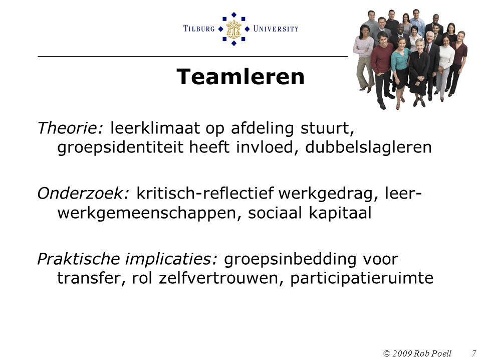 Teamleren Theorie: leerklimaat op afdeling stuurt, groepsidentiteit heeft invloed, dubbelslagleren.